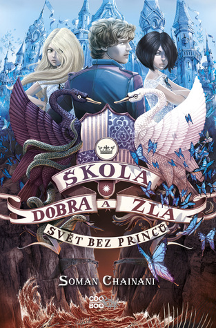 Škola dobra a zla - Svět bez princů (The School for Good and Evil, #2)