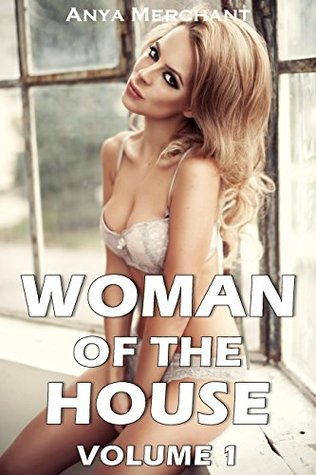 Woman of the House Volume 1 (Taboo Erotica Five Book Bundle)  by  Anya Merchant