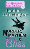 Murder, Mayhem and Bliss (Myrtle Grove Garden Club Mystery Book 1)