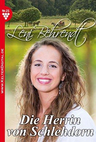 Die Herrin von Schlehdorn: Leni Behrendt 25 - Liebesroman Leni Behrendt