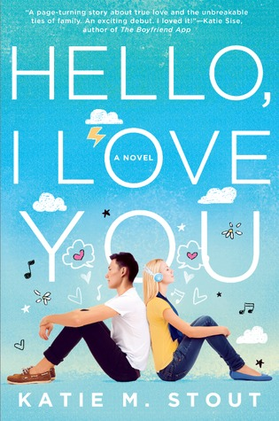 Hello, I Love You: A Novel by Katie M  Stout – Dreamy Addictions