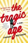 The Tragic Age: A Novel
