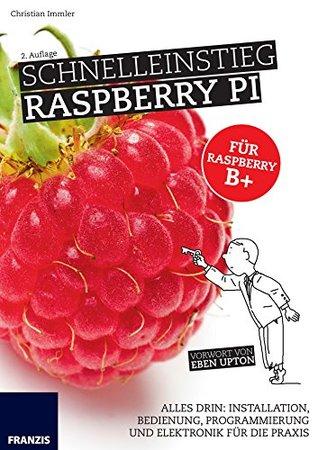 Schnelleinstieg Raspberry Pi (Professional Series)  by  Christian Immler