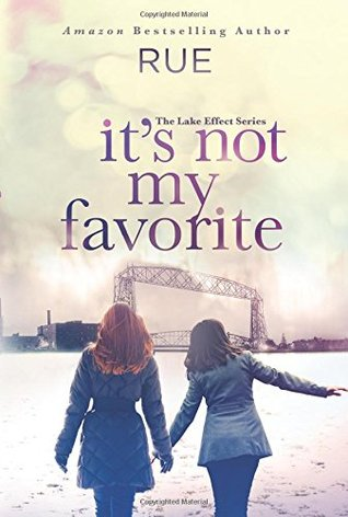 It's Not My Favorite (The Lake Effect Series #1)