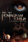 The Pentagram Child: Part 1 (Afterlife Saga, #5)