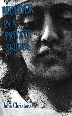 Murder in a Private School (A Ruby Neptune Mystery Book 3)  by  Julie Christensen