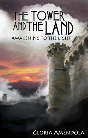 The Tower and the Land: Awakening to the Light (The Towers Book 2) Gloria Amendola