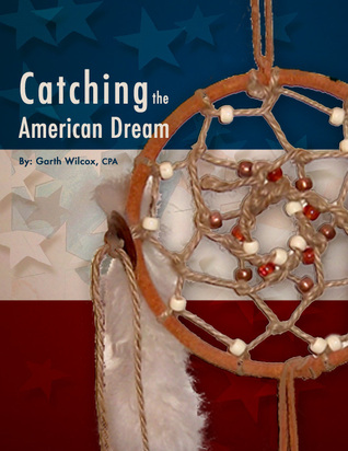 Catching the American Dream  by  Garth Wilcox