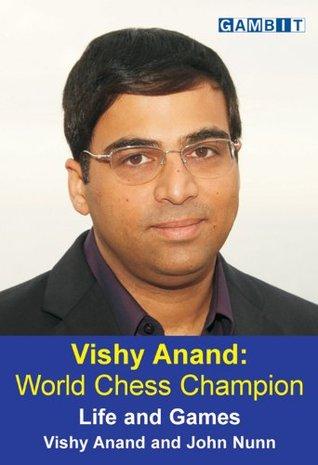 Vishy Anand: World Chess Champion Vishy Anand