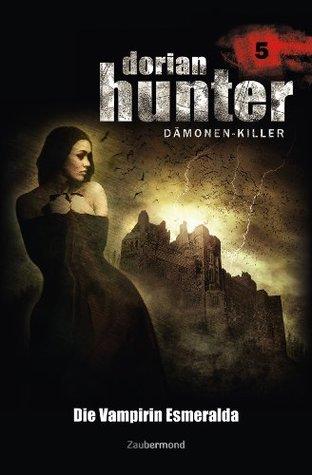 Dorian Hunter 5 - Die Vampirin Esmeralda  by  Ernst Vlcek