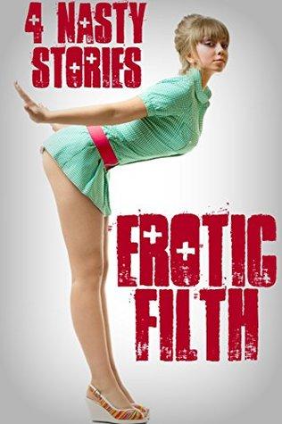 Erotic Filth - 4 Nasty Stories J.T. Holland