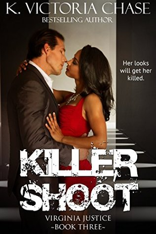 Killer Shoot (Virginia Justice Book Three)  by  K. Victoria Chase