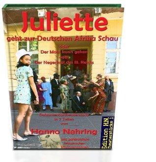 Juliette geht zur Deutschen Afrika Schau (Edition H.N. Theaterstücke 1)  by  Hanno Nehring