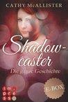 Shadowcaster. Die ganze Geschichte
