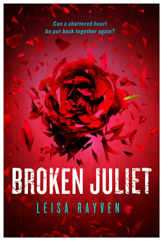 Broken Juliet (Starcrossed #2) - Leisa Rayven
