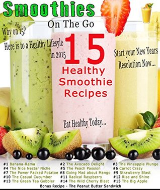 Lose Weight with Smoothie on the go: Establish a Healthy Diet with Simple, Quick and Delicious Smoothie Recipes.  by  Andre H