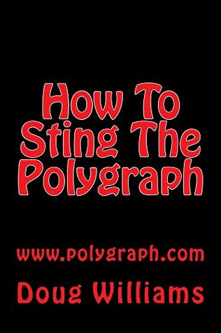 HOW TO STING THE POLYGRAPH: POLYGRAPH.COM  by  Doug Williams