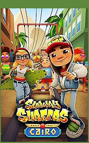 SUBWAY SURFERS: The Special Edition Game Guide – Tips, Tricks and Strategies (The Unofficial Game Guide)  by  Mark Mulle