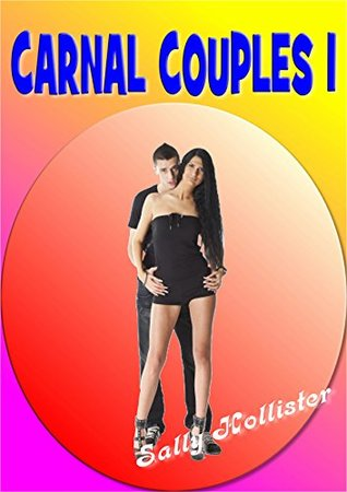 Carnal Couples 1  by  Sally Hollister