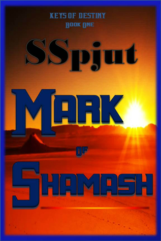 Mark of Shamash (Book One Keys of Destiny)