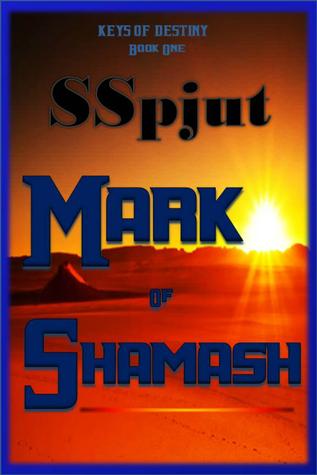 Mark of Shamash (Book One Keys of Destiny)