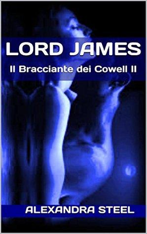 LORD JAMES: Il Bracciante dei Cowell II Alexandra Steel