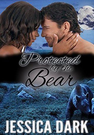 Protected By The Bear Jessica Dark