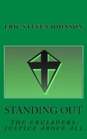 Standing Out (The Crusaders: Justice Above All Book 2) Eric Steven Johnson