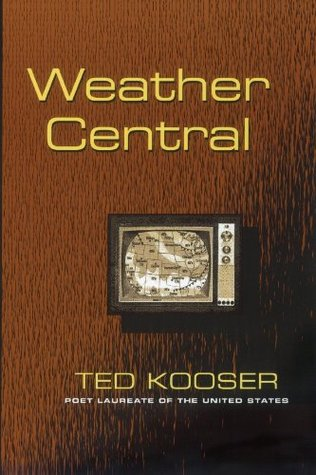 Weather Central (Pitt Poetry Series)  by  Ted Kooser