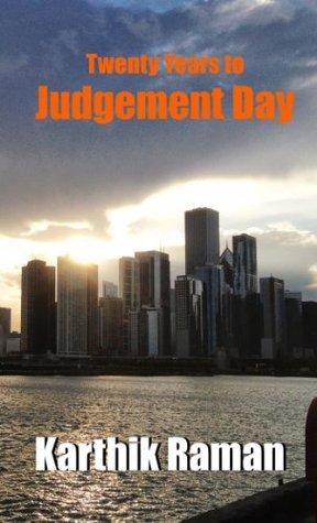 Twenty Years to Judgement Day  by  Karthik Raman