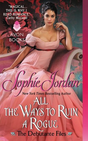 [ARC Review] All the Ways to Ruin a Rogue by Sophie Jordan