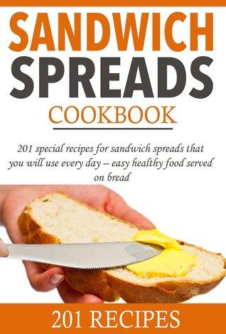 Sandwich Spreads Cookbook (Smart Cooking, #1) L. Solomon