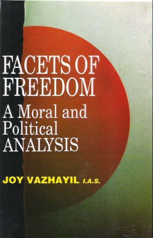 Facets of Freedom - A Moral and Political Analysis Joy Vazhayil