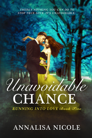 Unavoidable Chance (Running Into Love, #5)
