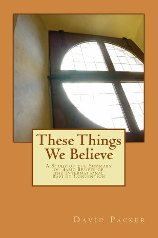 These Things We Believe David L. Packer