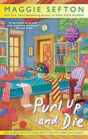 Maggie Sefton_Purl Up and Die