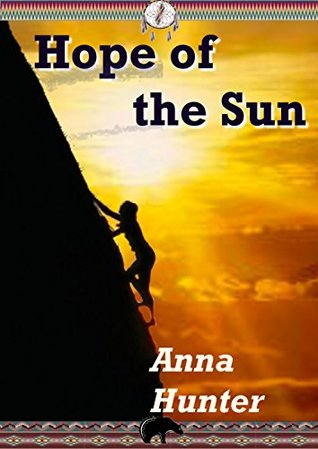 Hope of the Sun (The Sun Series Book 4)  by  Anna Hunter