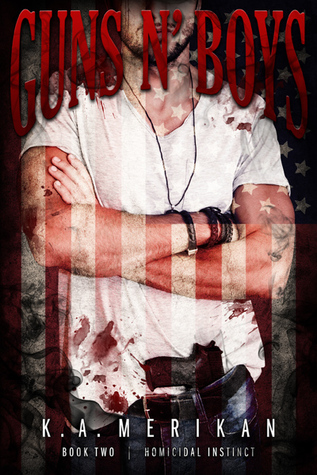 Guns n' Boys: Homicidal Instinct (Guns n' Boys, #2)