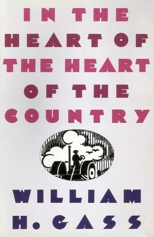 In the Heart of the Heart of the Country and Other Stories  by William H. Gass />