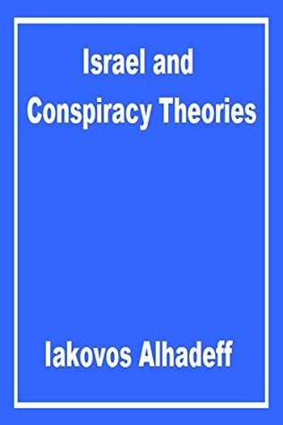 Israel and Conspiracy Theories  by  Iakovos Alhadeff