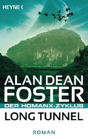 Long Tunnel: Der Homanx-Zyklus - Roman  by  Alan Dean Foster