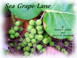 Sea Grape Lane  by  Mauri Mozeleski