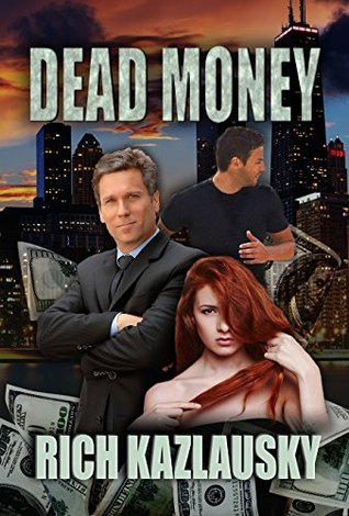 Dead Money  by  Rich Kazlausky