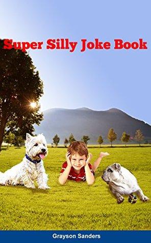 Super Silly Joke Book  by  Richard Green