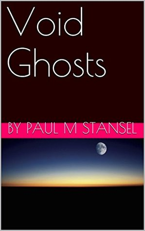 Void Ghosts Paul M. Stansel