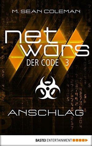 netwars - Der Code 3: Anschlag: Thriller (netwars - Staffel 1) M. Sean Coleman