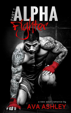 Alpha Fighter (The Alpha Fighter, #1)