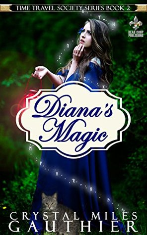Diana's Magic (The Time Travel Society Series Book 2)