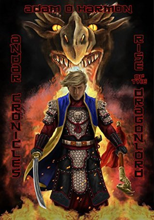 Rise of the Dragonlord (The Adnar Chronicles Book 2) Adam Harmon