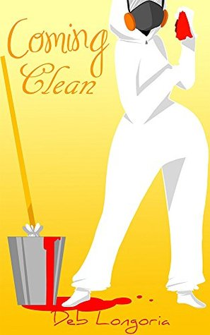 Coming Clean: A Crime Scene Cleaning Novella  by  Deb Longoria